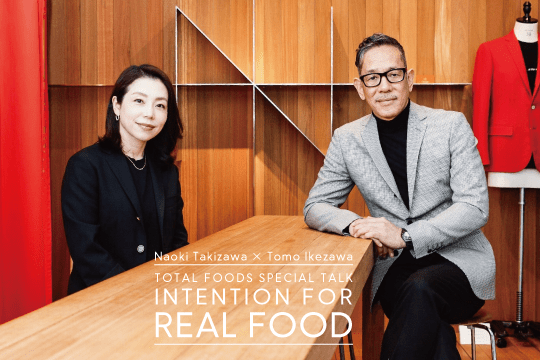 INTENTION FOR REAL FOOD <滝沢直己氏 X 池澤智>
